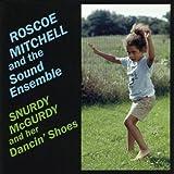 echange, troc Roscoe Mitchell - Snurdy Mcgurdy And Her Dancin' Shoes