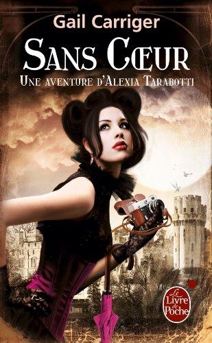 Une aventure d'Alexia Tarabotti, Tome 4 : Sans coeur 51lJB7A4gIL