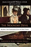 img - for The Noonday Devil: Acedia, the Unnamed Evil of Our Times book / textbook / text book