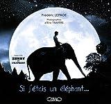 echange, troc Frédéric Lepage - Si j'étais un éléphant...