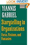 Storytelling in Organizations: Facts,...