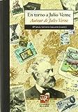 En torno a Julio Verne: aproximaciones diversas a los viajes extraordinarios (Biblioteca de Investigaci�n)