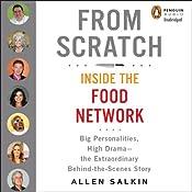 From Scratch: Inside the Food Network | [Allen Salkin]