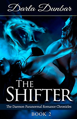 Book: The Shifter - The Daemon Paranormal Romance Chronicles, Book 2 by Darla Dunbar