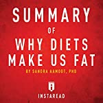 Summary of Why Diets Make Us Fat by Sandra Aamodt | Includes Analysis |  Instaread
