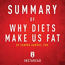 Summary of Why Diets Make Us Fat by Sandra Aamodt | Includes Analysis Audiobook by  Instaread Narrated by Susan Murphy