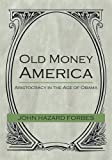 img - for Old Money America book / textbook / text book