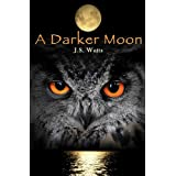 A Darker Moonby J. S. Watts