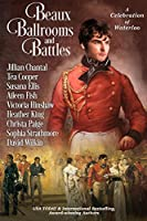Beaux, Ballrooms, and Battles: A Celebration of Waterloo (English Edition)