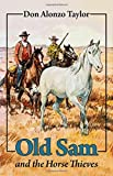 img - for Old Sam and the Horse Thieves book / textbook / text book