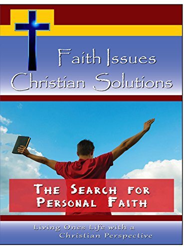 Faith Issues, Christian Solutions:The Search for Personal Faith