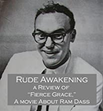 Rude Awakening - A Review of quotFierce Gracequot A Movie About Ram Dass