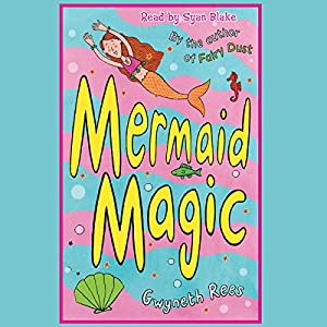 Mermaid Magic | [Gwyneth Rees]