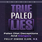 True Paleo Lies | Phillip Osmond Clark