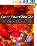 Canon PowerShot G12: From Snapshots t...