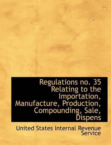 Regulations no. 35 Relating to the Importation, Manufacture, Production, Compounding, Sale, Dispens
