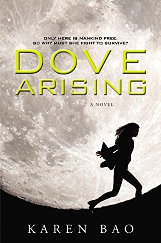 Karen Bao - Dove Arising (Dove Chronicles)