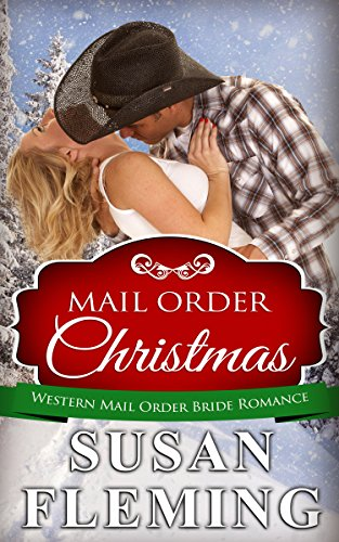 ROMANCE: Mail Order Christmas (Mail Order Bride Western Romance) (Historical CLEAN Christian American Box Set Collection)