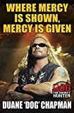 Where Mercy is Shown, Mercy is Given: Star of Dog the Bounty Hunter