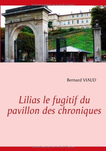 Lilias Le Fugitif Du Pavillon Des Chroniques (French Edition)