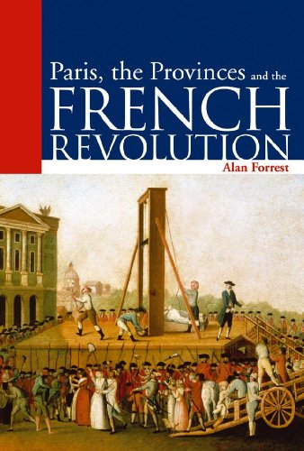 Paris, the Provinces and the French Revolution (Arnold Publication)