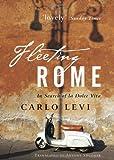 Fleeting Rome: In Search of la Dolce Vita (0470871849) by Carlo Levi