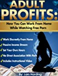 Adult Profits: Work From Home While W...