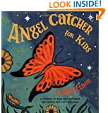 Angel Catcher for Kids: A Journal to Help You Remember the Person You Love Who Died