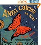 Angel Catcher for Kids: A Journal to...