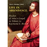 Life in Abundance: Studies of John's Gospel in Tribute to Raymond E. Brownby John R. Donahue