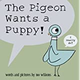 The Pigeon Wants...by Mo Willems