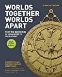 img - for Worlds Together, Worlds Apart: A History of the World: From the Beginnings of Humankind to the Present (Concise High School Edition) book / textbook / text book