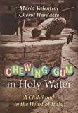 Chewing Gum in Holy Water: A Childhood in the Heart of Italy