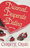 Divorced, Desperate and Dating (Romantic Mysteries)
