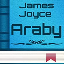 Araby (Annotated) (       UNABRIDGED) by James Joyce Narrated by Anastasia Bertollo
