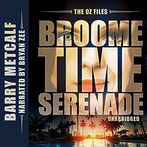 The Oz Files: Broometime Serenade Audiobook