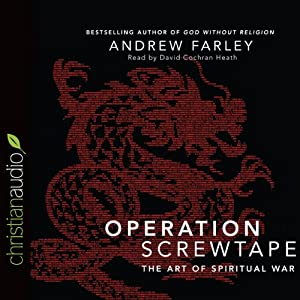 Operation Screwtape: The Art of Spiritual War | [Andrew Farley]