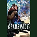 Grimspace: Sirantha Jax, Book 1 (       UNABRIDGED) by Ann Aguirre Narrated by Suzanna Duff