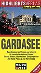 Gardasee: Den Gardasee entdecken und...