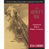 The Artist's Way: A Spiritual Path to Higher Creativity (10th anniversary edition)by Julia Cameron