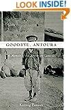 Goodbye, Antoura: A Memoir of the Armenian Genocide