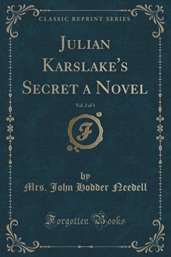 Julian Karslake's Secret a Novel, Vol. 2 of 3 (Classic Reprint)