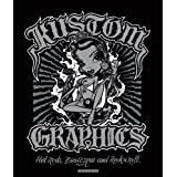 Kustom Graphics: Hot Rods, Burlesque and Rock 'n' Rollby Julian Balme
