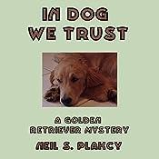 In Dog We Trust | Neil S. Plakcy