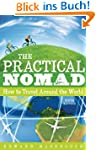 The Practical Nomad: How to Travel Ar...