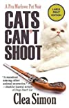 Cats Can't Shoot: A Pru Marlowe Pet Noir (Pru Marlowe Pet Mysteries (Paperback)) - Large Print - IPS [ CATS CAN'T SHOOT: A PRU MARLOWE PET NOIR (PRU MARLOWE PET MYSTERIES (PAPERBACK)) - LARGE PRINT - IPS BY Simon, Clea ( Author ) Apr-03-2012