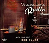 Theme Time Radio Hour Season 3 With Your Host Bob Dylan Various Artists