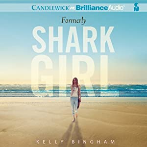 Formerly Shark Girl | [Kelly Bingham]
