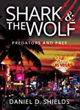 Shark &amp; The Wolf: Predators and Prey