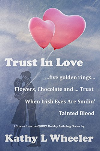 Kathy L Wheeler - Trust In Love: 4 Holiday Stories from the OKRWA Anthologies (English Edition)